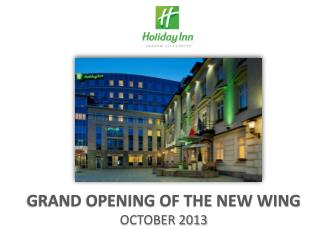 GRAND OPENING OF THE NEW WING OCTOBER 2013