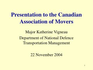 Presentation to the Canadian Association of Movers