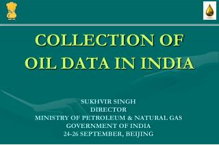 SUKHVIR SINGH DIRECTOR MINISTRY OF PETROLEUM & NATURAL GAS GOVERNMENT OF  INDIA