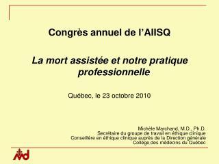 Congrès annuel de l'AIISQ La mort assistée et notre pratique professionnelle