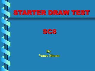 STARTER DRAW TEST