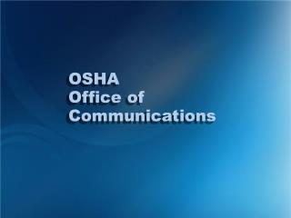 OSHA Office of Communications