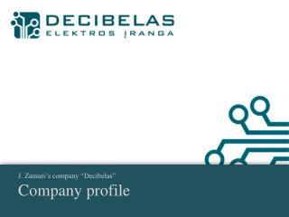 "J. Zamari's company ""Decibelas"" Company profile"