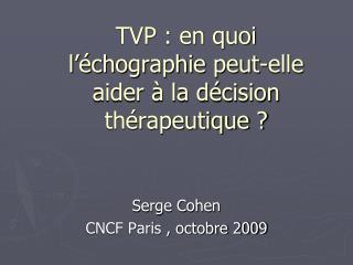 TVP : en quoi l'échographie peut-elle aider à la décision thérapeutique ?