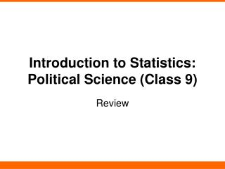 Introduction to Statistics: Political Science (Class 9)