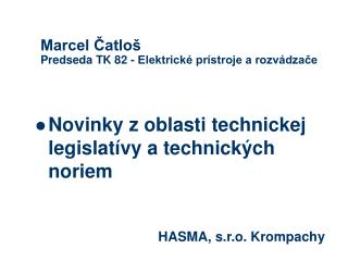 Marcel Čatloš Predseda TK 82 - Elektrické prístroje a rozvádzače