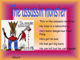 The assassin monster