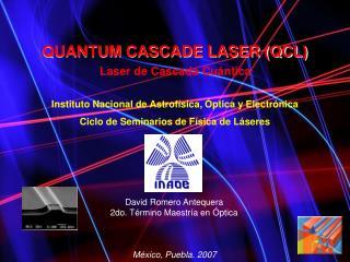 QUANTUM CASCADE LASER (QCL)