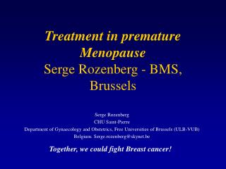 Treatment in premature Menopause Serge Rozenberg - BMS, Brussels