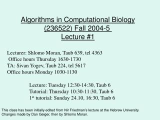 Algorithms in Computational Biology (236522) Fall 2004-5  Lecture #1