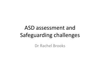 ASD assessment and Safeguarding challenges