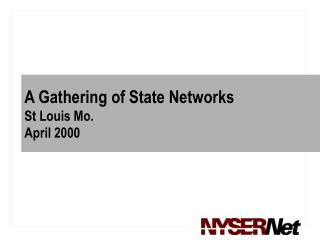 A Gathering of State Networks St Louis Mo. April 2000