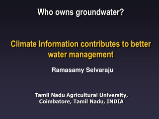 Who owns groundwater? Climate Information contributes to better water management
