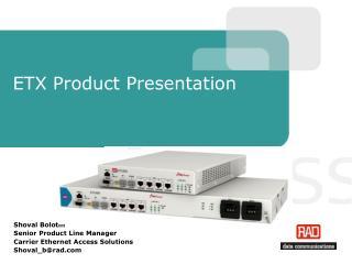 ETX Product Presentation