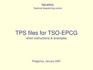 TPS files for TSO-EPCG short instructions & examples