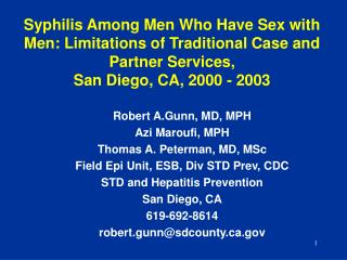 Robert A.Gunn, MD, MPH Azi Maroufi, MPH Thomas A. Peterman, MD, MSc