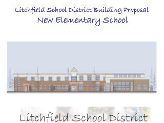 Litchfield School District Building Proposal