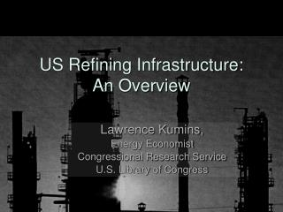 US Refining Infrastructure: An Overview