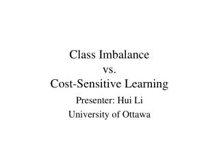 Class Imbalance  vs.  Cost-Sensitive Learning