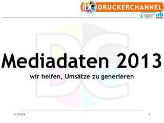 Mediadaten 2013 wir helfen, Umsätze zu generieren