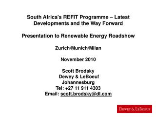 South Africas REFIT Programme   Latest Developments and the Way Forward   Presentation to Renewable Energy Roadshow  Zur