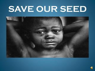 SAVE OUR SEED