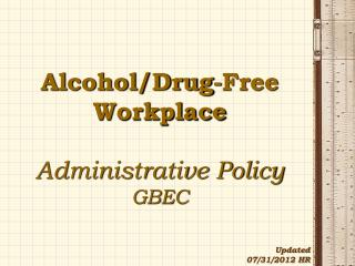 Alcohol/Drug-Free Workplace Administrative Policy  GBEC