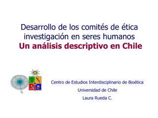 Desarrollo de los comités de ética investigación en seres humanos Un análisis descriptivo en Chile