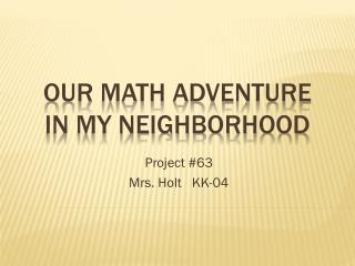 Our Math Adventure  in My Neighborhood