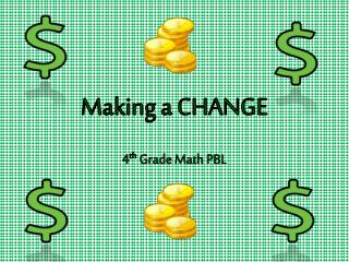 Making a CHANGE