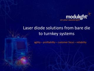 Laser diode solutions from bare die to turnkey systems