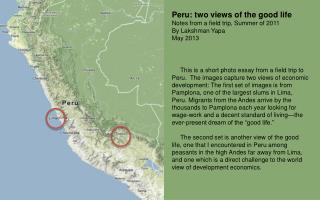 Peru: two  views of the good life Notes from a field trip, Summer of 2011 By  Lakshman Yapa
