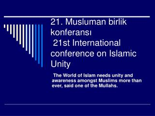 21. Musluman birlik konferans ı  21st International conference on Islamic Unity