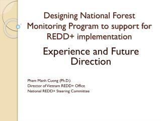 Designing National Forest Monitoring Program to support for REDD+ implementation