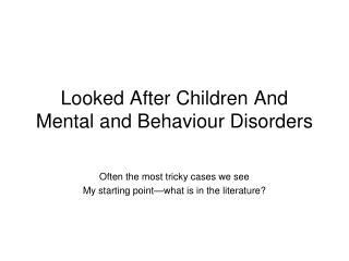 Looked After Children And Mental and Behaviour Disorders
