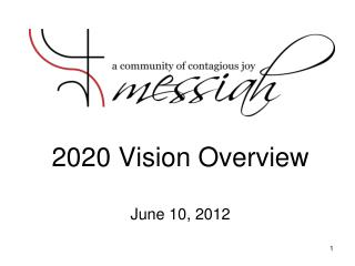 2020 Vision Overview June 10, 2012