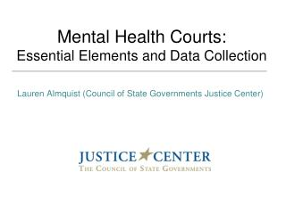 Mental Health Courts: Essential Elements and Data Collection