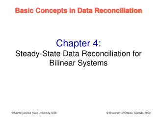 Chapter 4: Steady-State Data Reconciliation for Bilinear Systems