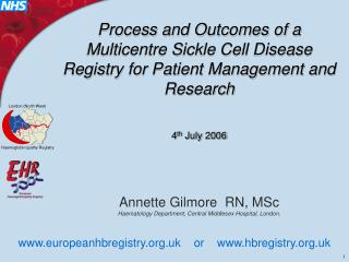 Annette Gilmore  RN, MSc Haematology Department, Central Middlesex Hospital, London.