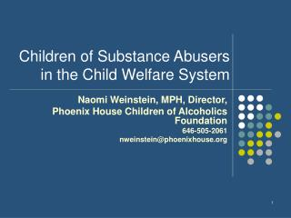 Children of Substance Abusers  in the Child Welfare System