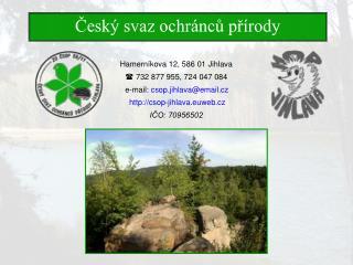 Hamerníkova 12, 586 01 Jihlava  732 877 955, 724 047 084  e-mail:  csop.jihlava@email.cz