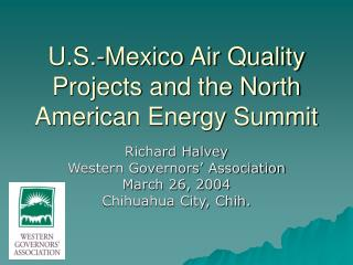 U.S.-Mexico Air Quality Projects and the North American Energy Summit