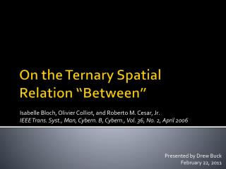 On the Ternary Spatial Relation  Between