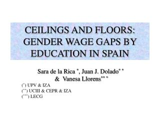 CEILINGS AND FLOORS: GENDER WAGE GAPS BY EDUCATION IN SPAIN