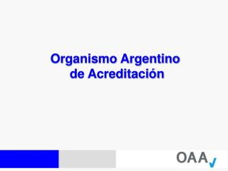 Organismo Argentino  de Acreditación