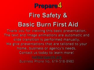 Prepare 4 Fire  Safety &  Basic Burn  First Aid