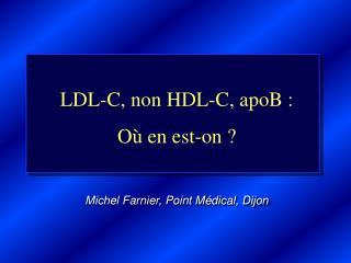 LDL-C, non HDL-C, apoB : Où en est-on ?