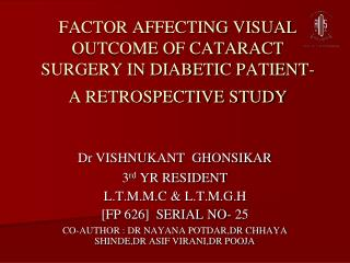 FACTOR AFFECTING VISUAL OUTCOME OF CATARACT SURGERY IN DIABETIC PATIENT- A RETROSPECTIVE STUDY