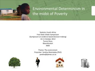 Environmental Determinism in the midst of Poverty