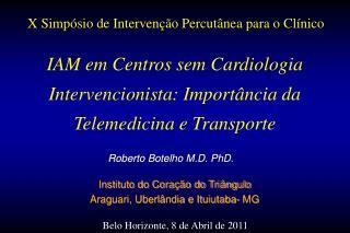 Roberto Botelho M.D. PhD.